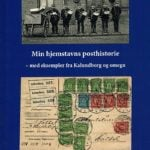 """Den helt trykfriske bog """"Min hjemstavns posthistorie"""" præsenteres på den nationale udstilling i DGI Byen."""